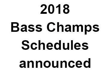 2018 Bass Champs Schedules are now available